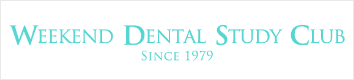 WEEKEND DENTAL STUDY CLUB SINCE 1979